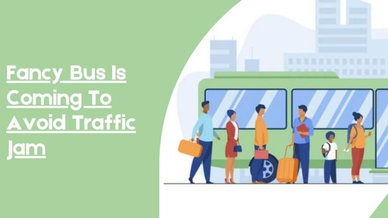 Fancy Bus Is Coming To Avoid Traffic Jam