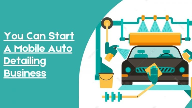 You Can Start A Mobile Auto Detailing Business In 2021