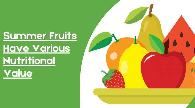 Summer Fruits Have Various Nutritional Value